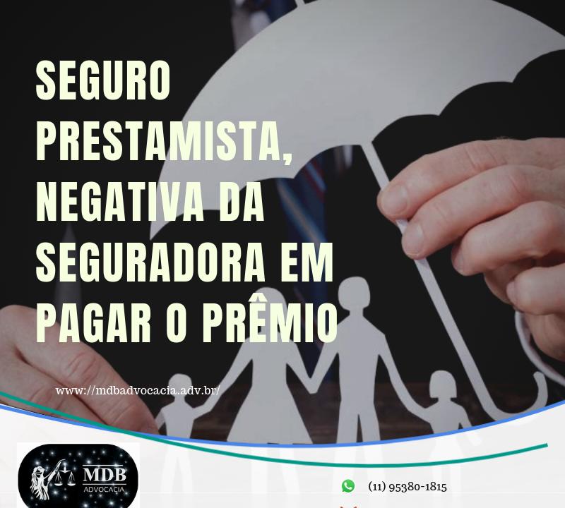 SEGURO PRESTAMISTA, NEGATIVA DA SEGURADORA EM PAGAR O PRÊMIO 8